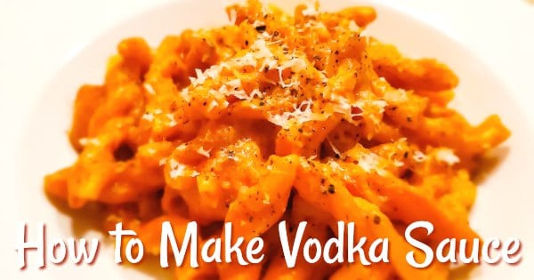 How to Make Vodka Sauce | Make This Restaurant Classic at Home!