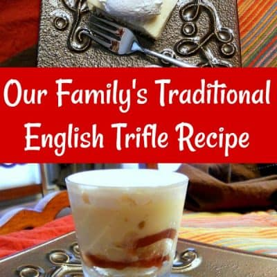 Our Family's Traditional English Trifle Recipe | A Holiday Standard