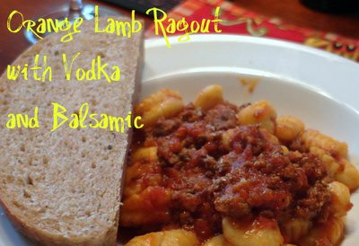 Sunday Supper (Monday Edition): Orange Lamb Ragout with Vodka and Balsamic