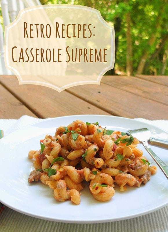 plate of cavatappi in meat sauce on a white place. Text reads Retro Recipes: Casserole Supreme
