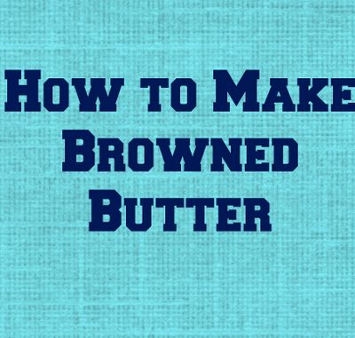How to Make Browned Butter for Fundamental Friday