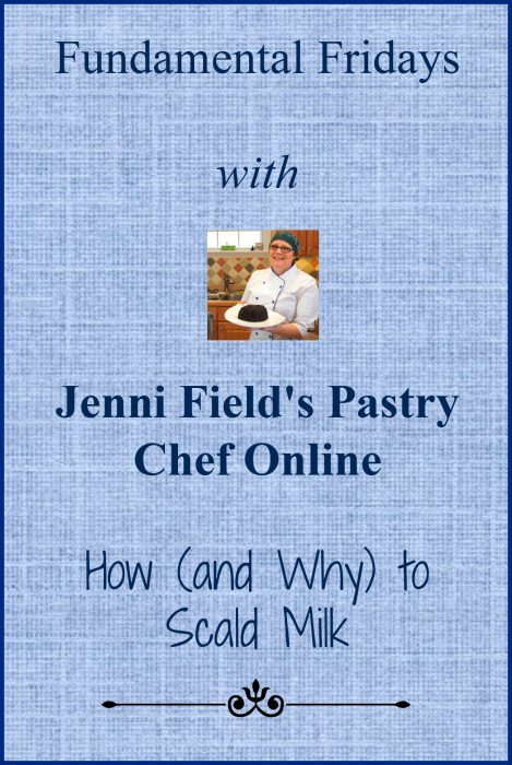 How to Scald Milk graphic. Text reads Fundamental Fridays with Jenni Field's Pastry Chef Online How (and Why) to Scald Milk