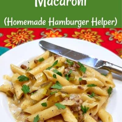 Cheeseburger Macaroni (Homemade Hamburger Helper)
