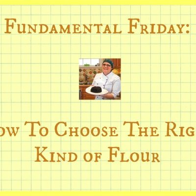 How Do I Choose The Right Kind of Flour for #Fundamental Friday