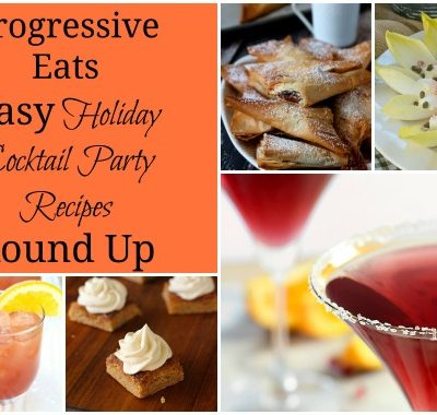 Progressive Eats Easy Holiday Cocktail Party Recipes Round Up
