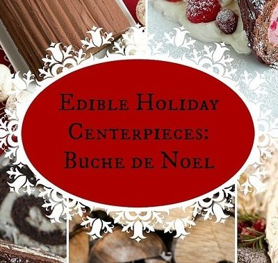 Edible Holiday Centerpieces Round Up: Buche de Noel and More!