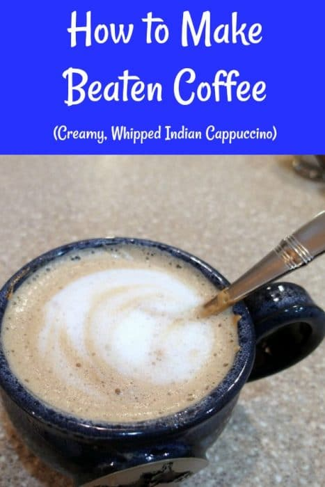 mug of beat coffee text reads how to make beaten coffee creamy whipped Indian cappuccino