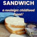 """pin image for bread butter & sugar sandwich. text reads """"bread butter & sugar sandwich a nostalgic childhood treat"""""""