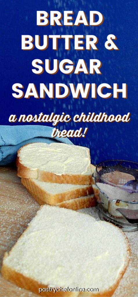 "pin image for bread butter & sugar sandwich. text reads ""bread butter & sugar sandwich a nostalgic childhood treat"""