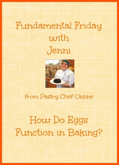"graphic image for what eggs do in baking. Text reads ""Fundamental Friday with Jenni from Pastry Chef Online. How do Eggs Function in Baking"""