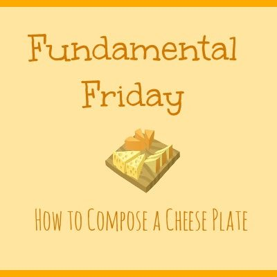 How to Compose a Cheese Plate | Fundamental Friday