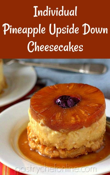 "pin image for pineapple upside down cheesecake text reads ""Individual pineapple upside down cheesecakes"""