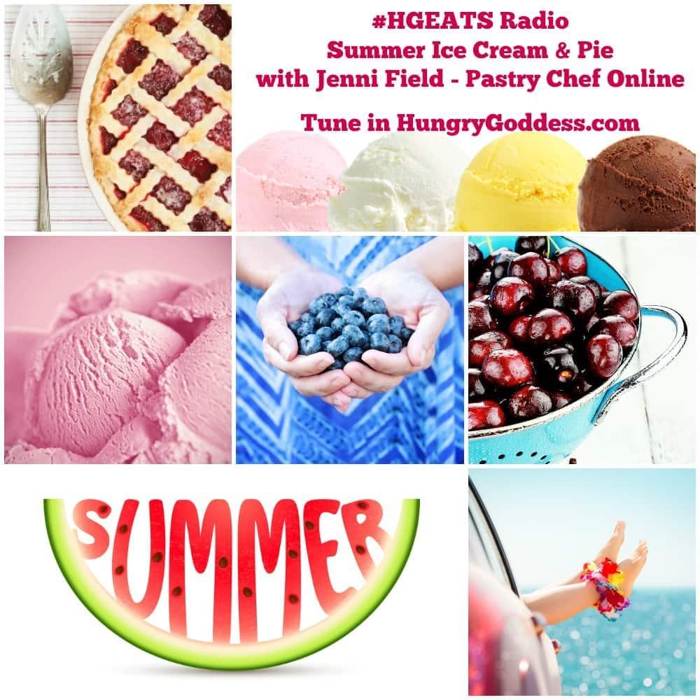 Summer Pie and Ice Cream on #HGEATS Radio | pastrychefonline.com http://thehungrygoddess.com/hungry-goddess-eats-radio-with-kimberly-f-moore-sara-teixido/