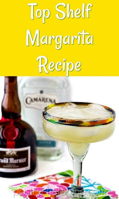 """margarita with bottles of Grand Marnier and tequila text reads """"Top Shelf Margarita Recipe"""""""