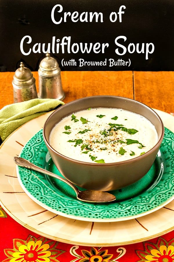 This cream of cauliflower soup with browned butter is rich, silky, and very hard to stop eating. Serve in bowls for a filling meal or as shooters at a cocktail party. One of my favorite soup recipes. Enjoy! #cauliflowersoup #souprecipes | pastrychefonline.com