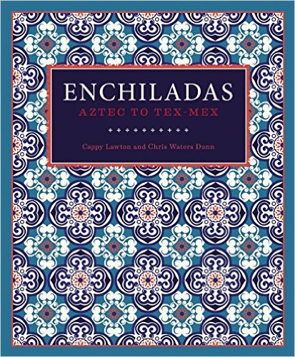 cover of the book Enchiladas: Aztec to Tex Mex