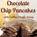 """stack of chocolate pancakes text reads """"The best yeast raised chocolate chocolate chip pancakes"""""""
