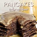 """stack of chocolate pancakes with syrup and a bite cut out. text reads """"chocolate chocolate chip pancakes raised with yeast"""""""