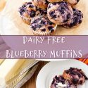 """dairy free blueberry muffins with a split muffin on a white plate. Text reads """"Dairy free blueberry muffins"""""""