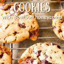 """vertical image of close up of chocolate chip bourbon honeycomb cookies text reads """"chocolate chunk bourbon honeycomb cookies"""""""