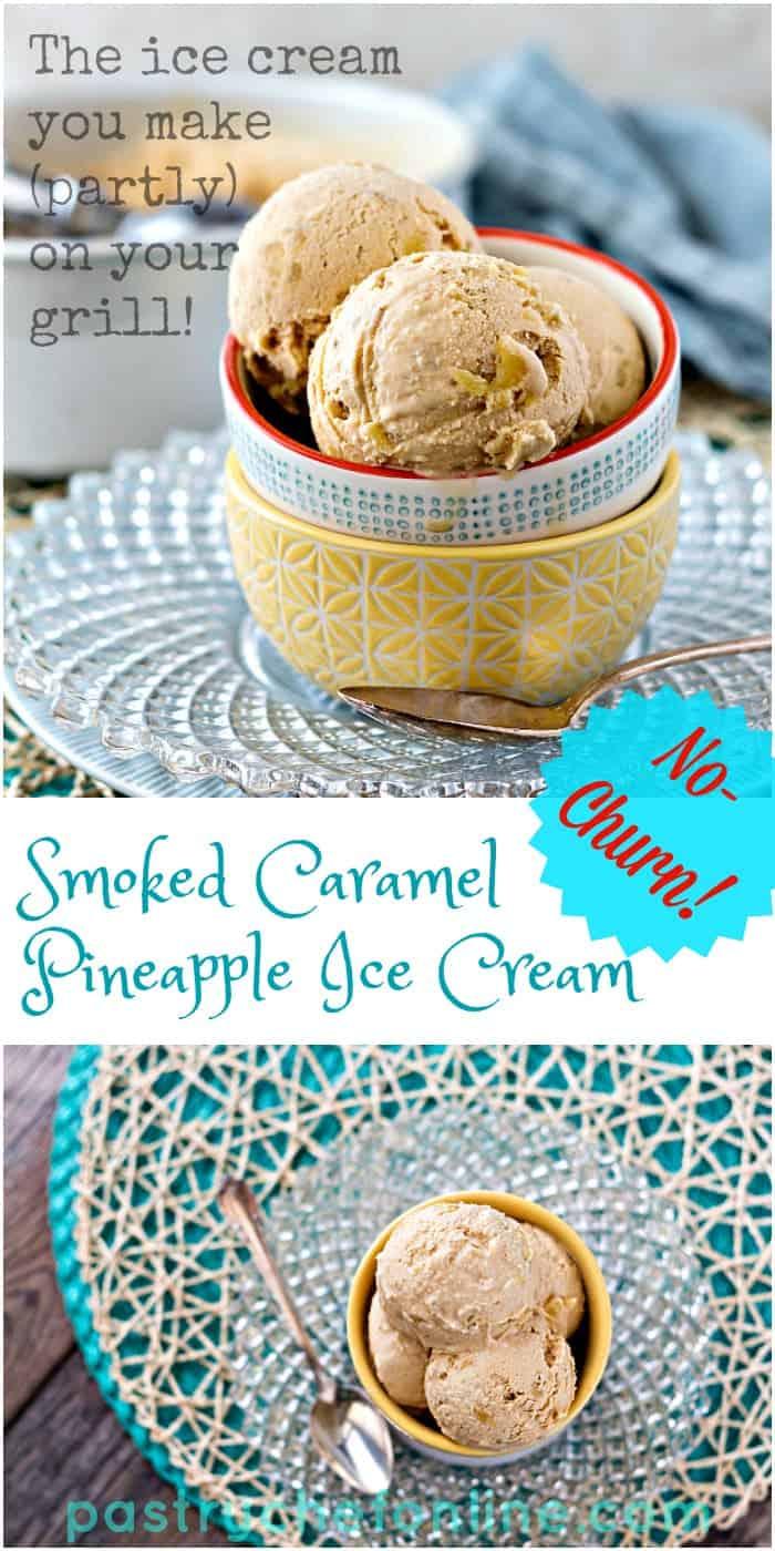 Smoked Caramel Pineapple Ice Cream Collage