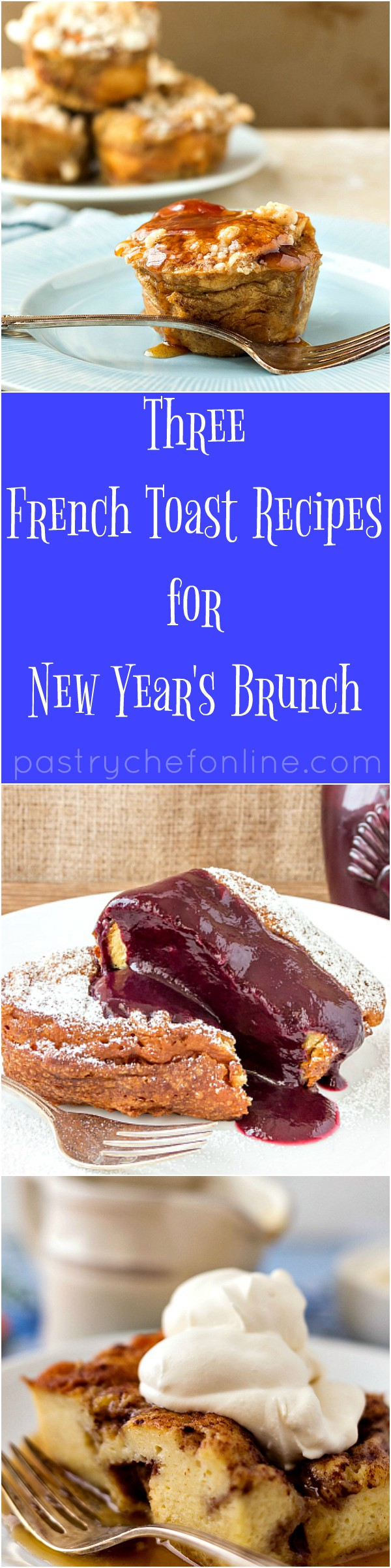Three French Toast Recipes for New Year's Brunch, one is a baked French toast muffin recipe, one is a recipe for deep fried French toast, and the third is for making French toast with Moravian Sugar Cake. Enjoy! | pastrychefonline.com