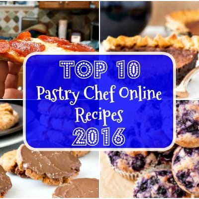 Top Ten Recipes of 2016 from Pastry Chef Online