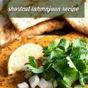 "armenian flatbread with lemon slice and herbs. text reads ""how to make vegan Armenian pizza shortcut vegan lahmajoun"""