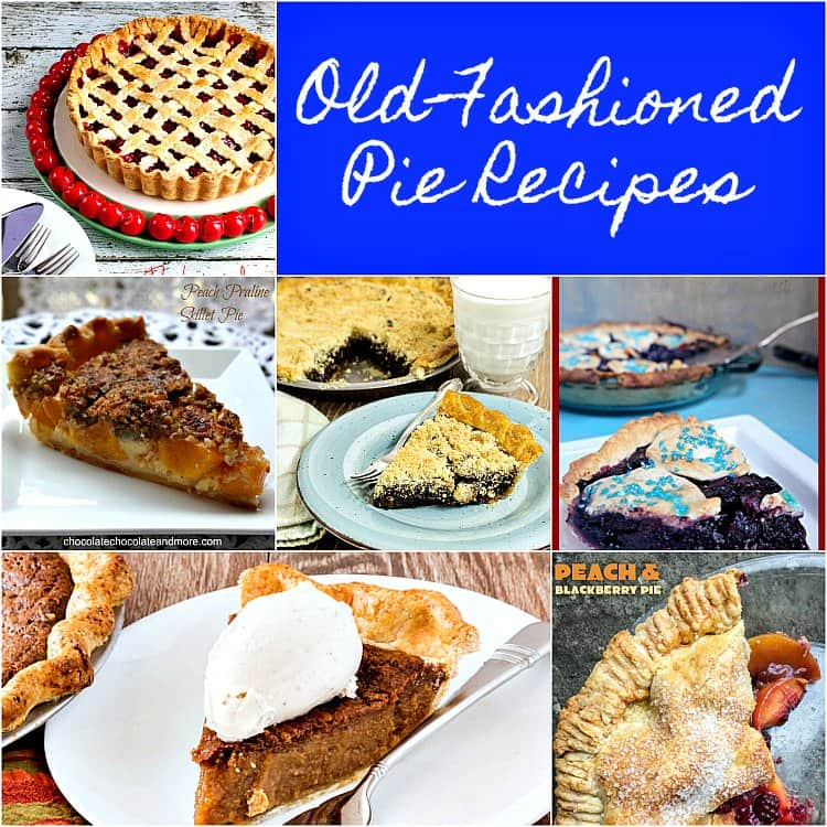 square collage image of photos of pie. Text reads Old-Fashioned Pie Recipes""
