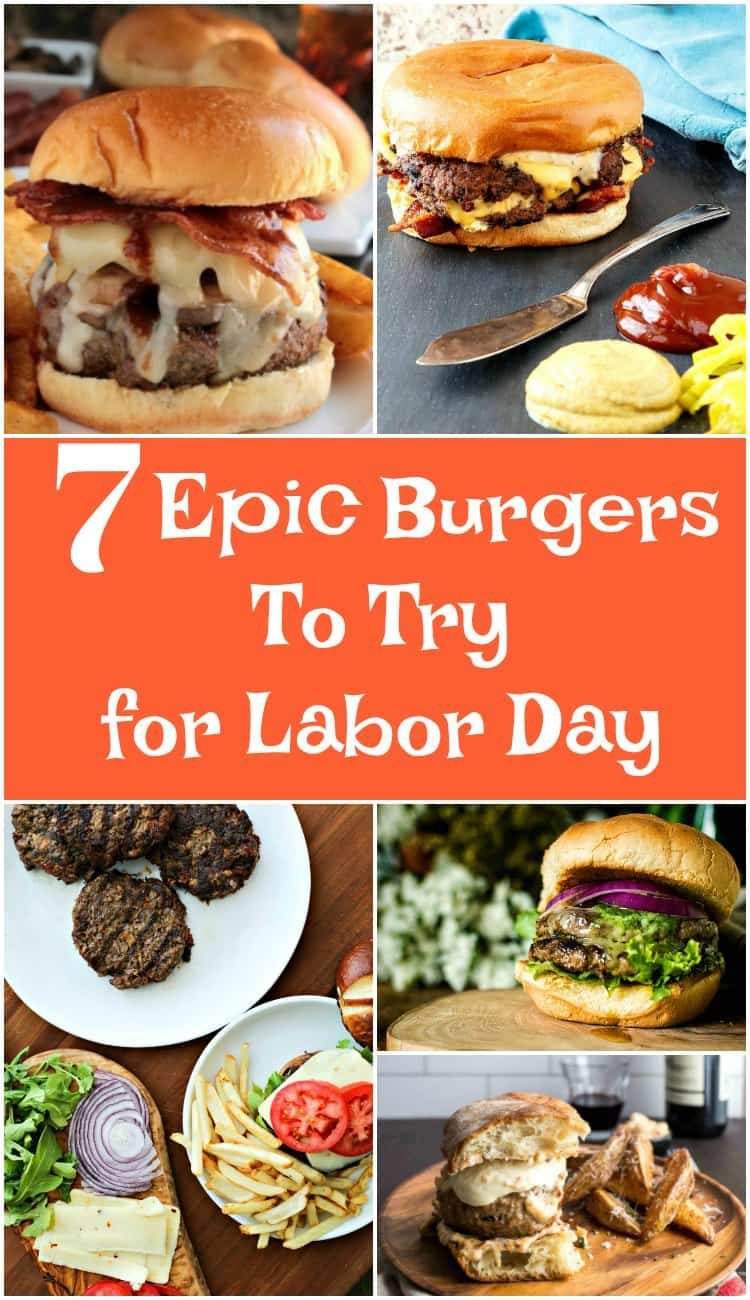 7 Epic Burger Recipes to try for Labor Day. 3 from me and 4 from some very talented burger artist friends. You will want to try them all! | pastrychefonline.com