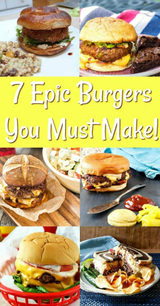 "collage of 6 epic burgers text reads ""7 epic burgers you must make!"""