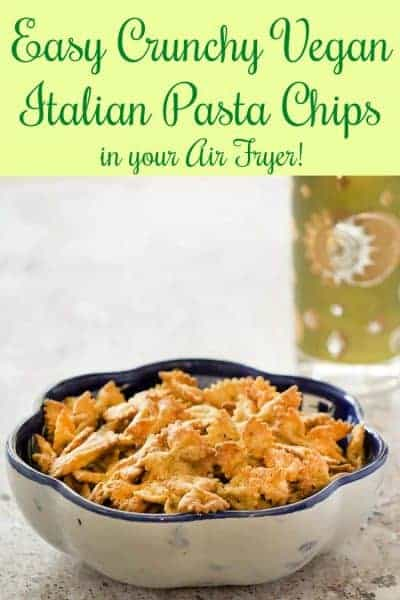 Make Easy Vegan Pasta Chips in Your Air Fryer!