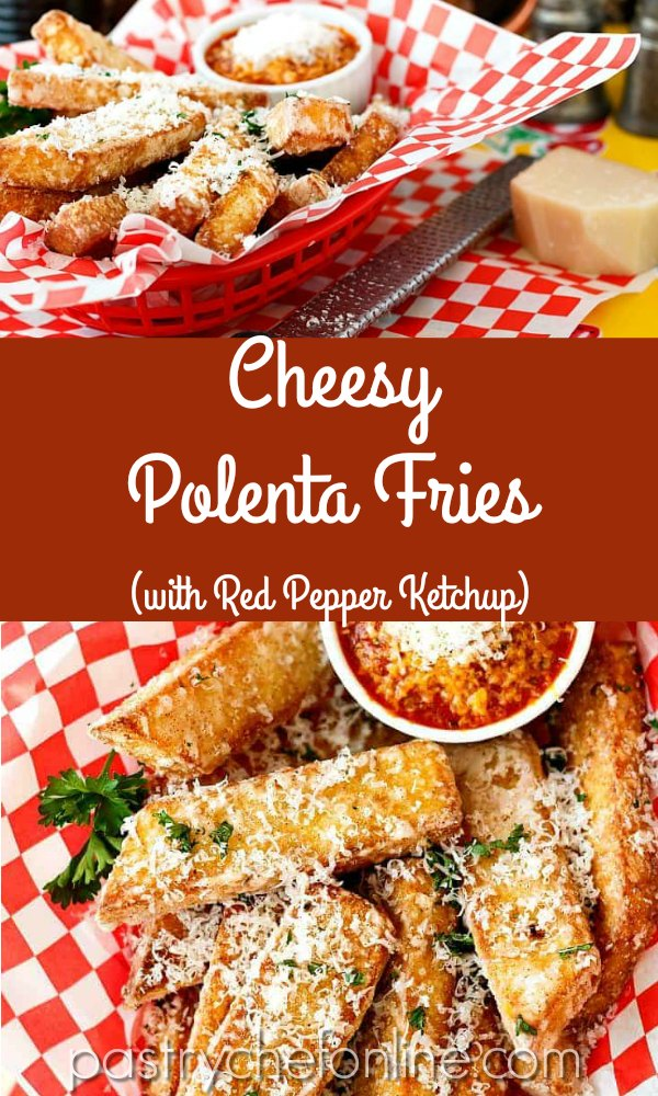 "collage of 2 images of polenta fries text reads ""cheesy polenta fries with Red Pepper Ketchup"""