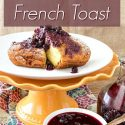 """slice of deep fried french toast on a platter with fruit sauce text reads """"deep fried french toast"""""""