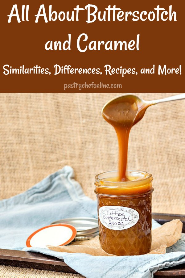 If you think you don't like butterscotch, you have probably not had good, homemade butterscotch. Learn the differences and similarities between butterscotch and caramel as well as get some great recipes for both. #butterscotch #caramel #kitchentips | pastrychefonline.com
