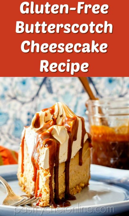 vertical image of slice of cheesecake with meringue and butterscotch sauce. Text reads Gluten-Free Butterscotch Cheesecake Recipe