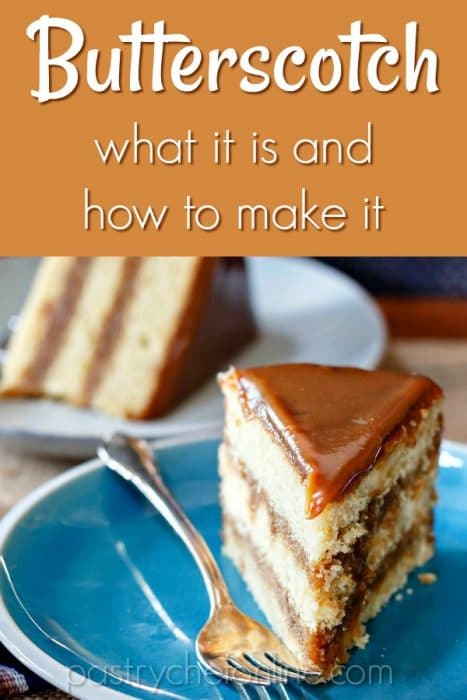 slice of 3 layer yellow cake on blue plate. Text reads Butterscotch what it is and how to make it