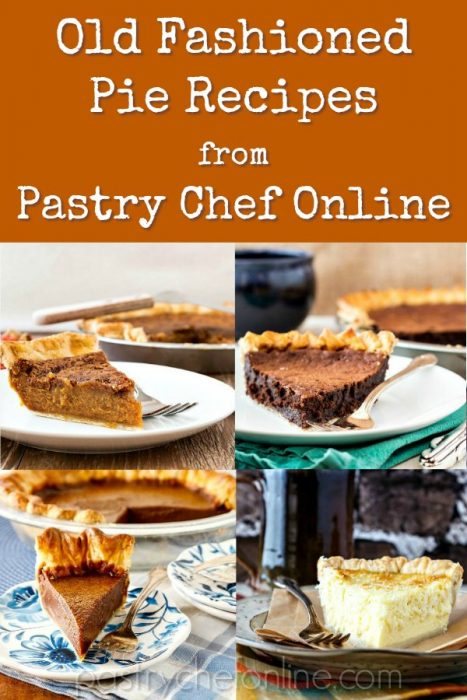 """pin image of four different slices of desperation pies. Text reads """"Old Fashioned Pie Recipes from Pastry Chef Online:"""