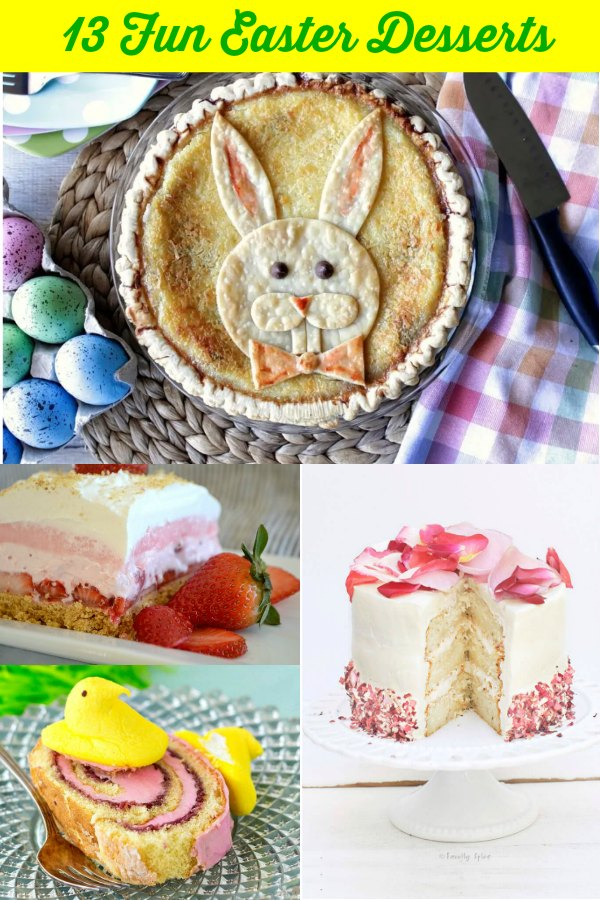 collage of fun easter desserts text reads 13 fun easter desserts