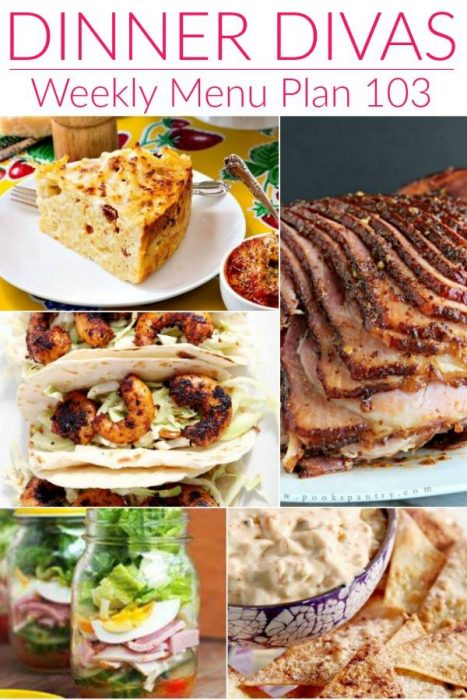 collage of 5 images of recipes from the weekly meal plan text reads dinner divas weekly menu plan 103