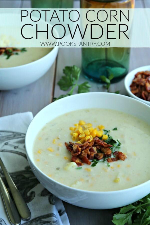 Potato Corn Chowder with Bacon   Pook's Pantry Recipe Blog