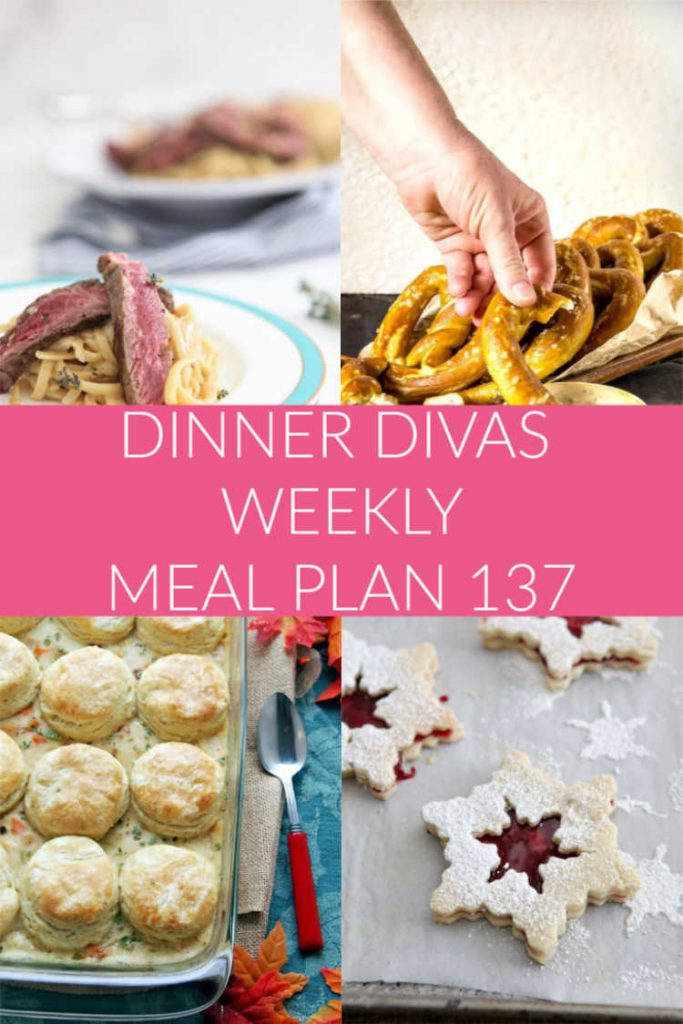 """4 images of recipes from our weekly meal plan. text reads """"Dinner Divas Weekly Meal Plan 137"""""""