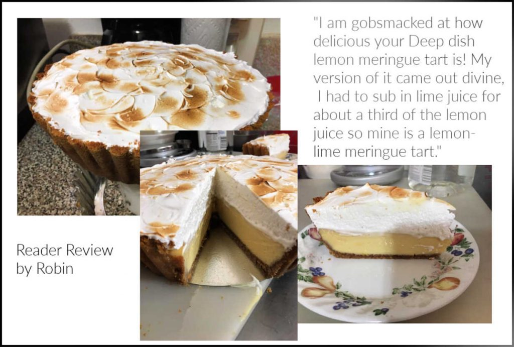 """collage of three images of lemon lime meringue tart a reader made. Text reads """"I am gobsmacked at how delicious your Deep dish lemon meringue tart is! My version of it came out divine. I had to sub in lime juice for about a third of the lemon juice so mine is a lemon-lime meringue tart"""""""