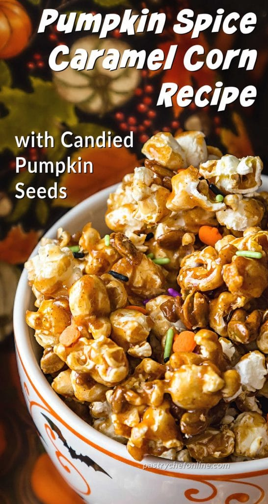 "bowl of caramel popcorn text reads ""pumpkin spice caramel corn recipe with candied pumpkin seeds"